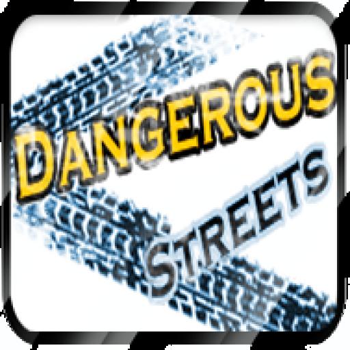Dangerous Streets